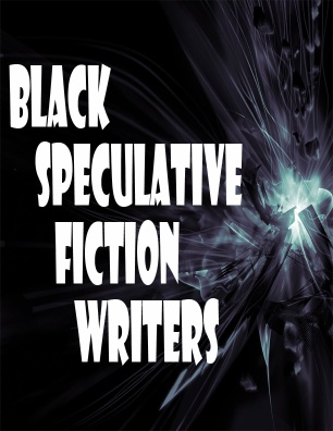 BLACK SPECULATIVE FICTION WRITERS