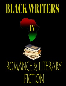 BLACK WRITERS IN ROMANCE & LITERARY FICTION